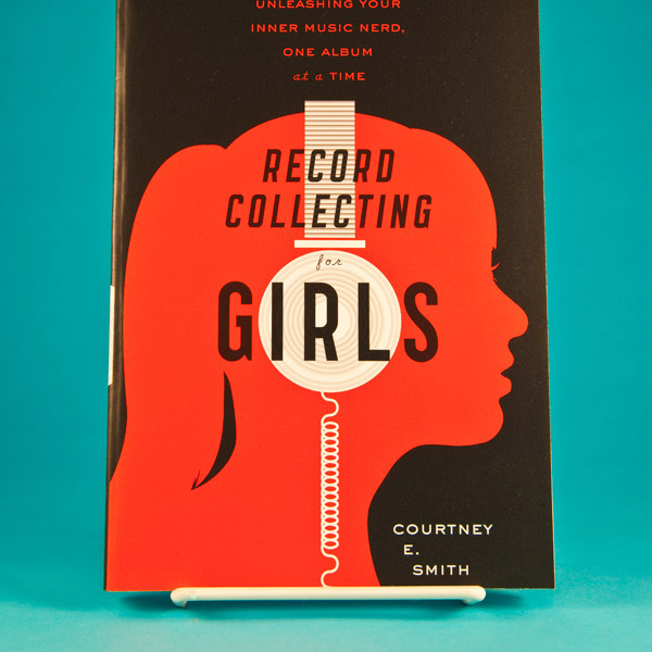 Record Collecting for Girls by Courtney Smith book